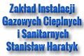 Zakład Instalacji Gazowych Cieplnych i Sanitarnych Stanisław Haratyk